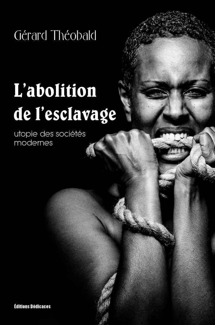 L'abolition de l'esclavage, utopie des sociétés modernes